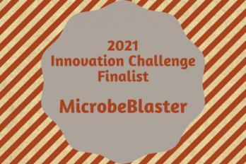 MicroBlaster - 2021 Innovation Challenge Finalist